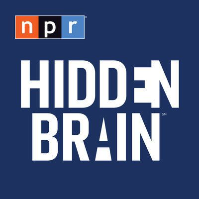 Hidden Brain, NPR's newest podcast.