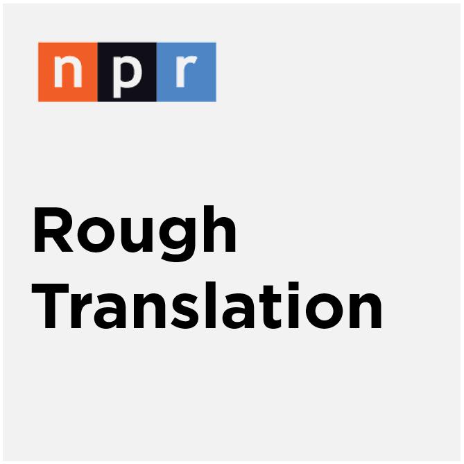 NPR Podcast Rough Translation